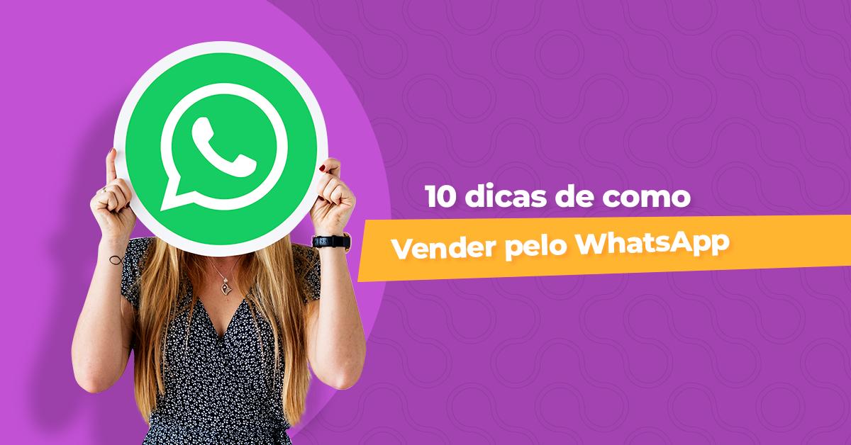 10 dicas para vender pelo whatsapp