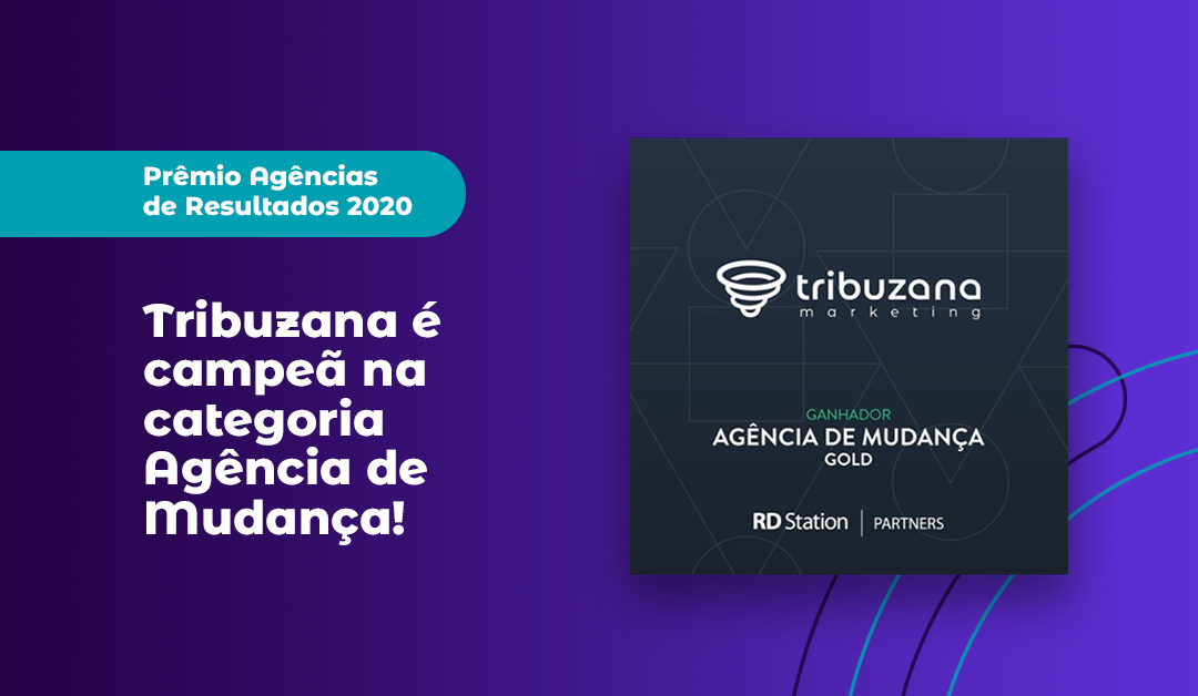 Prêmio Agências de Resultados 2020: Tribuzana é campeã na categoria Agência de Mudança!