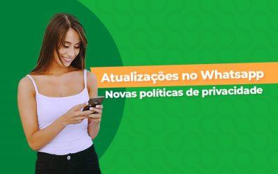 Atualizações do WhatsApp: Conheça as novas políticas de privacidade