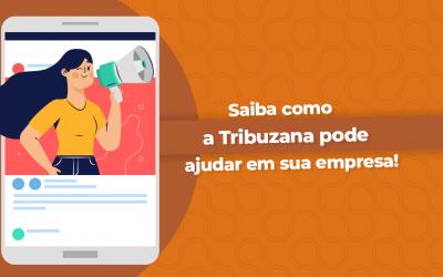 Saiba como a Tribuzana Marketing pode ajudar sua empresa