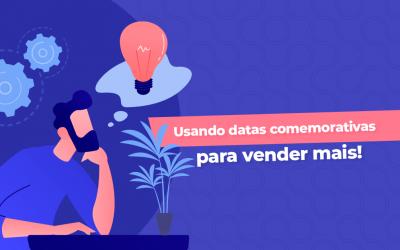 Calendário de marketing: Como usar datas comemorativas para vender mais