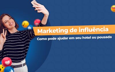 Como o marketing de influência pode ajudar hotéis e pousadas