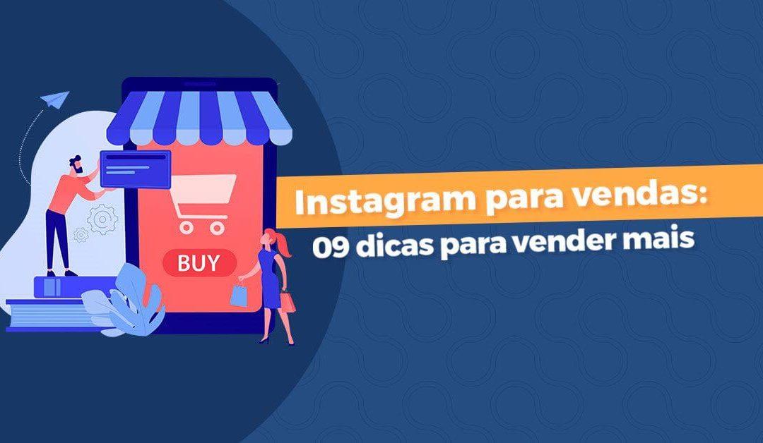 Instagram para vendas: 09 dicas para vender mais