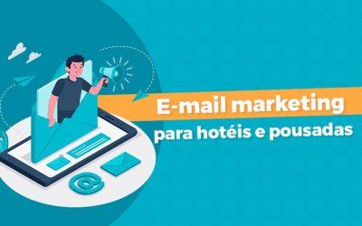 E-mail marketing para hotéis e pousadas: Uma estratégia para se relacionar com seus hóspedes
